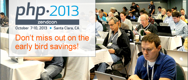 PHP ZendCon, October 7-10, 2013, Don't miss out on the early bird savings!